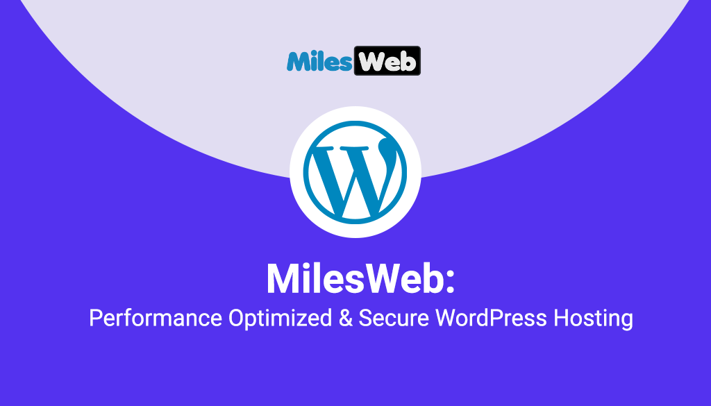 MilesWeb: Performance Optimized & Secure WordPress Hosting 1